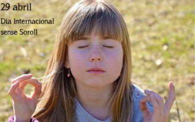Dia Internacional Sense Soroll – Dimecres 29 abril 2020